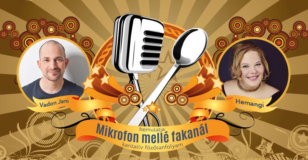 Vadon Jani Hémangi: Mikrofon mellé fakanál