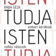 Interjúkötet buddhista, keresztény, muszlim, vaisnava/hindu és zsidó tanítókkal. Rába Géza: Isten tudja… – emberi kérdések, vallási válaszok Vajon mit gondolnak bizonyos kérdésekről a Magyarországon is jelenlévő nagyobb vallások tanítói? Hogyan áll […]